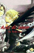 Acto de amor by Reiki-chan