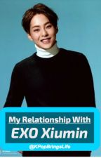 My Relationship with EXO Xiumin by KPopBringsLife