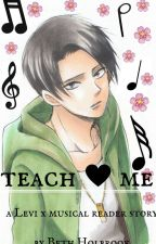 Teach Me {Levi x musical Reader [AU]} by M_isfor_music