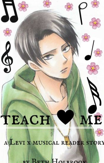 Teach Me {Levi x musical Reader [AU]}