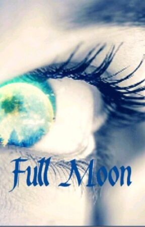 Full Moon:Percy Jackson Fanfiction by inhuman1245