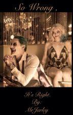 So wrong , it's right (joker and Harley Quinn) (jarley fanfic) by llebahannah