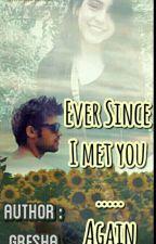 Ever Since I Met You--- Again by Greshaaaaaaaa
