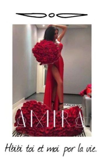 Amira : « Hbibi toi et moi por la vie. »