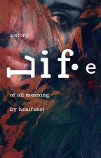 Life by henifebri