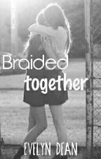 Braided Together (Marauder's Era Fanfiction) by moonlight_painter