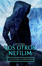 LOS OTROS NEFILIM: La Estrella Matutina by JestemH