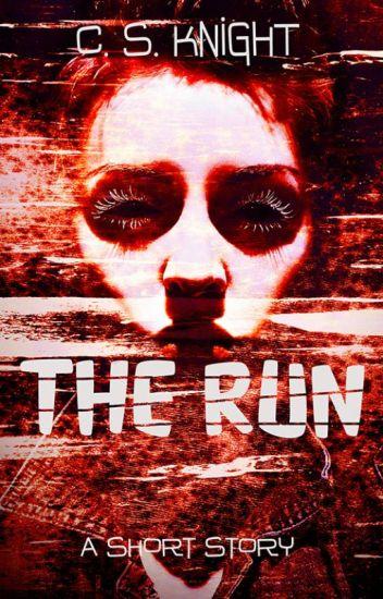 The Run - [Complete]