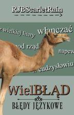 WielBŁĄD - Błędy językowe ✔ by RJBScarletRain