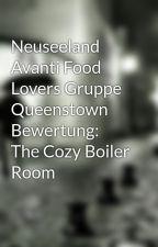 Neuseeland Avanti Food Lovers Gruppe Queenstown Bewertung: The Cozy Boiler Room by zoeyhinks