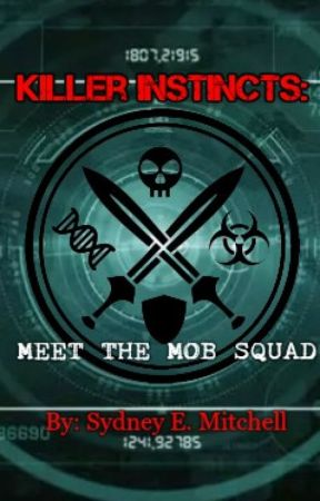 Killer Instincts: Meet the Mob Squad by ognaki