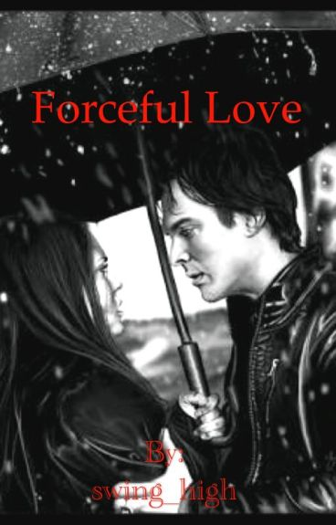 Forceful love