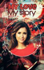 My love, my story [ZAKOŃCZONE] by Lady_Vicky