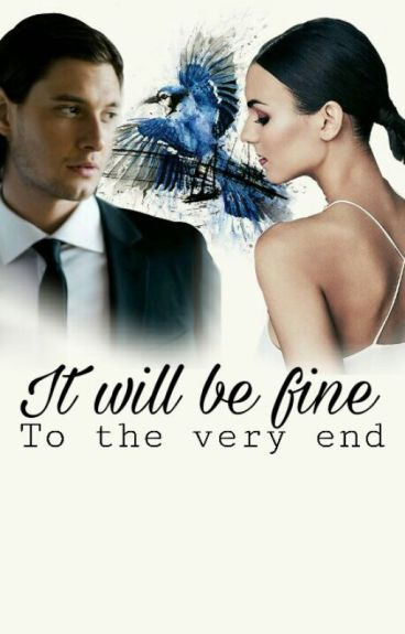 It will be fine[Harry Potter ff]