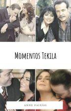 MOMENTOS TEKILA🍷🔥🔥 by SenhoritaTekila