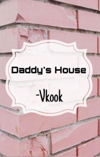 Daddy's House ~VKOOK
