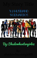 YJ:Husband Scenarios(discontinued)  by ninjalove9237