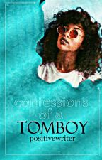 ❝Confessions Of A Tomboy❞ ➼ the story of a broken girl by PositiveWriter