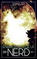 Shadamy♥Enamorado De La Nerd♥=Terminada= (Editando) by LyzAvalos
