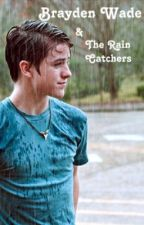 Brayden Wade and the Rain Catchers-A Percy Jackson Fanfic by AutumnFoliage