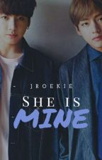 She is mine (Taehyung x Jungkook x Reader) by JRoekie