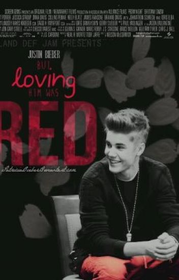 Loving Him Was Red (Justin bieber and Jason Mccann story)