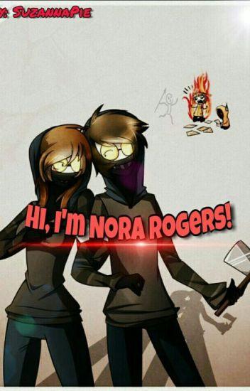 Крипипаста. Привет, я Нора Роджерс!