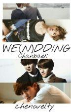 We(n)dding | ChanBaek by chenovelty