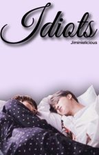 Idiots - Jikook❉ by Jiminielicious