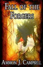 Fall of the Forgers by AJCampbe11
