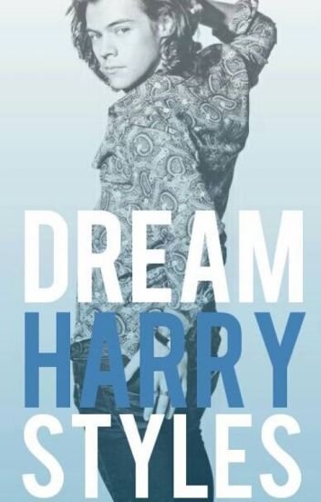 Dream Harry Styles [COMPLETED]