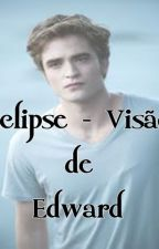 Eclipse - Visão de Edward by cordovils