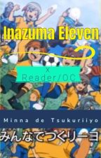 Inazuma Eleven x Reader/OC by Yoshi [OPEN FOR REQUESTS] by Inazuma_Yoshi