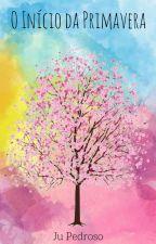O Início da Primavera by Ju_Pedroso