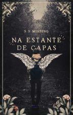 NA ESTANTE DE CAPAS (FECHADO DEFINITIVAMENTE ) by SSMissing
