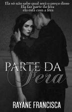 Parte Da Fera -  Duologia Queridas Livro 2 by angelfranciscaa