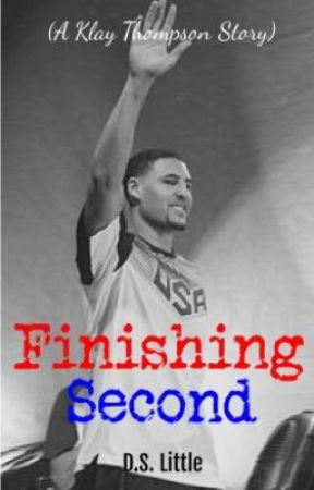 Finishing Second (A Klay Thompson Story) by DLittleWriter