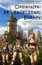 Opowiastki ze zniszczonej Europy by blaszany_drwal