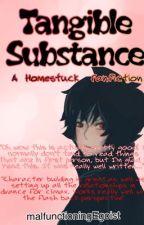 Tangible Substance  by malfunctioningEgoist