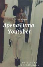 Apenas Uma Youtuber by inescoelho09