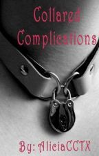Collared Complications-Sequel to SS and DD by AliciaCCTX