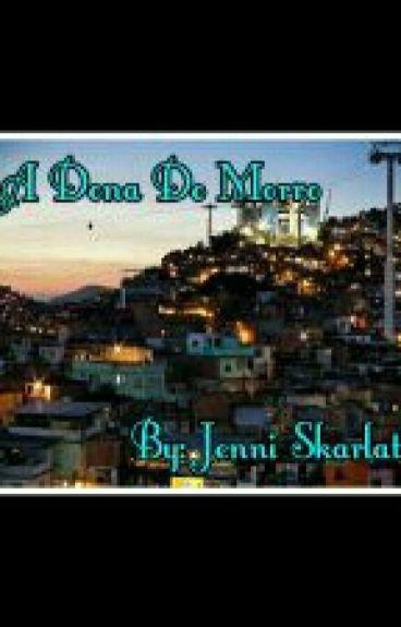 *A Dona Do Morro