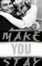 Make You Stay  by HartoweenTown
