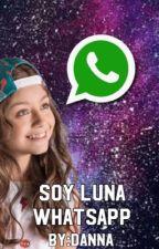 WhatsApp de soy luna(Terminado) by DannaSchistadXoxo