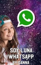 WhatsApp de soy luna by DannaVelazquez6