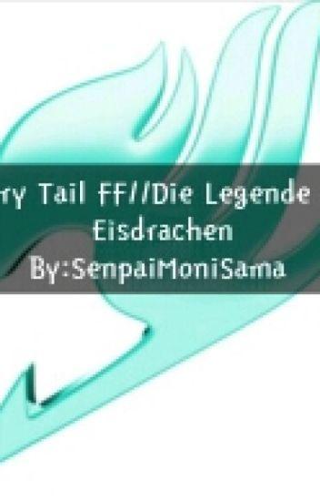 Die Legende des Eisdrachen//Fairy Tail FF  ****Slow Updates****