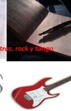 Letras, rock y tango by PiaLopez4
