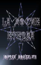 La Noche Eterna by jemp1604