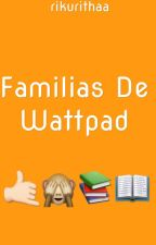 Familias de Wattpad  by rikurithaa