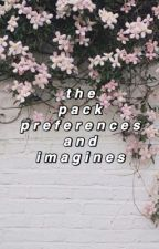 [the pack preferences and imagines] by TBNRbooty